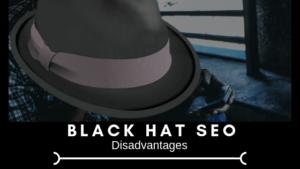Black Hat SEO Disadvantages |