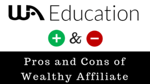pros and cons of wealthy affiliate