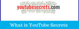 What is YouTube Secrets