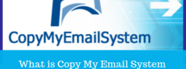 What is Copy My Email System