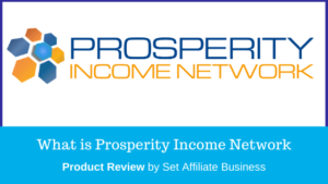 Prosperity Income Network Review