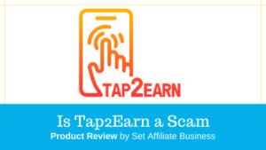Is Tap2earn a Scam