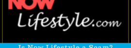 Is Now Lifestyle a Scam