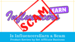Is InfluencersEarn a Scam