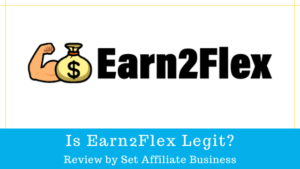 Is Earn2Flex Legit? Earn2Flex Review