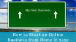 How to Start an Online Business from Home in 2020