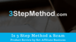 Is 3 Step Method a Scam