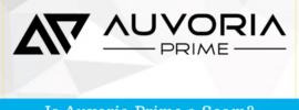 Is Auvoria Prime A Scam